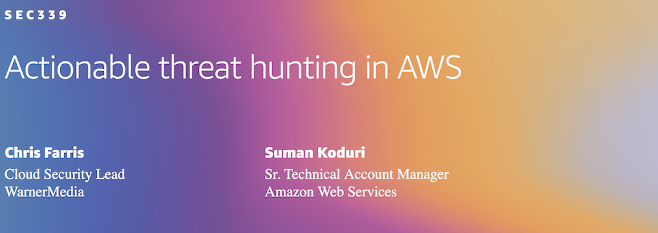 SEC339 - Actionable threat hunting in AWS